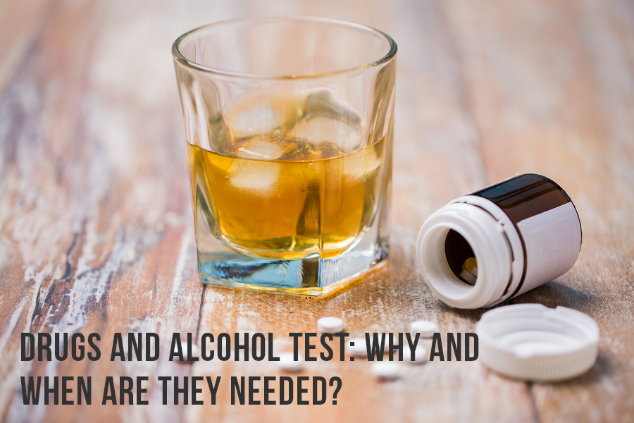 Drugs And Alcohol Test: Why And When Are They Needed?