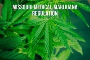 Missouri Medical Marijuana Regulations