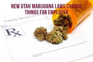 New Utah Marijuana Laws Change Things For Employers