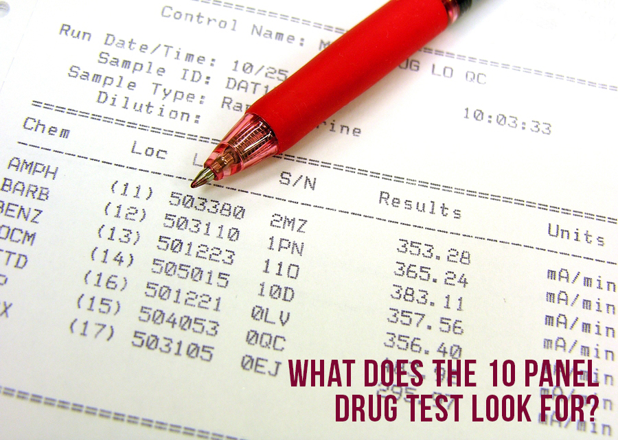 What Does The 10 Panel Drug Test Look For?
