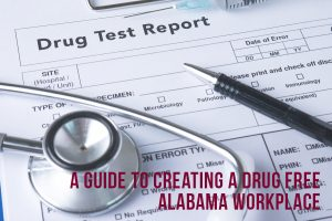 How To Create A Drug Free Alabama Workplace