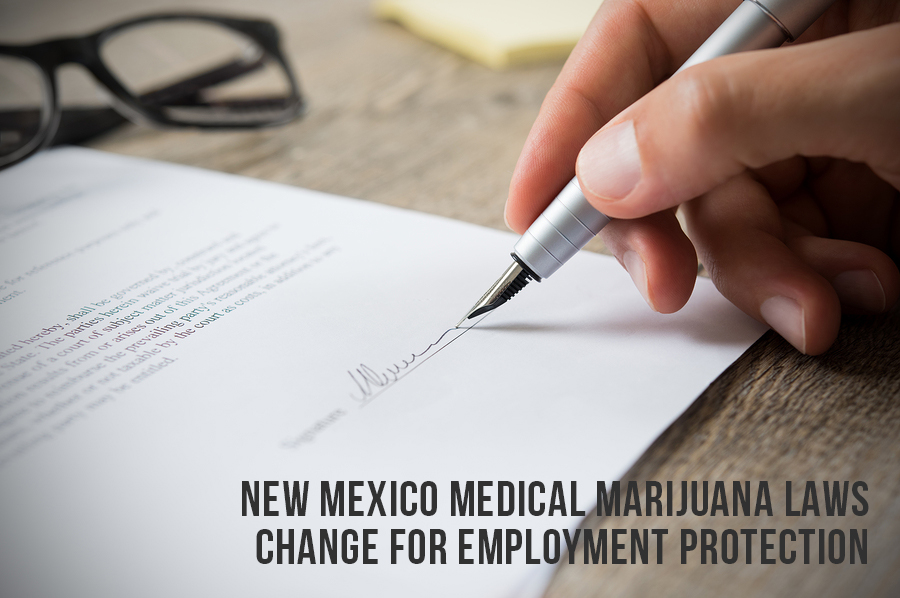 New Mexico Medical Marijuana Laws Change For Employment Protection