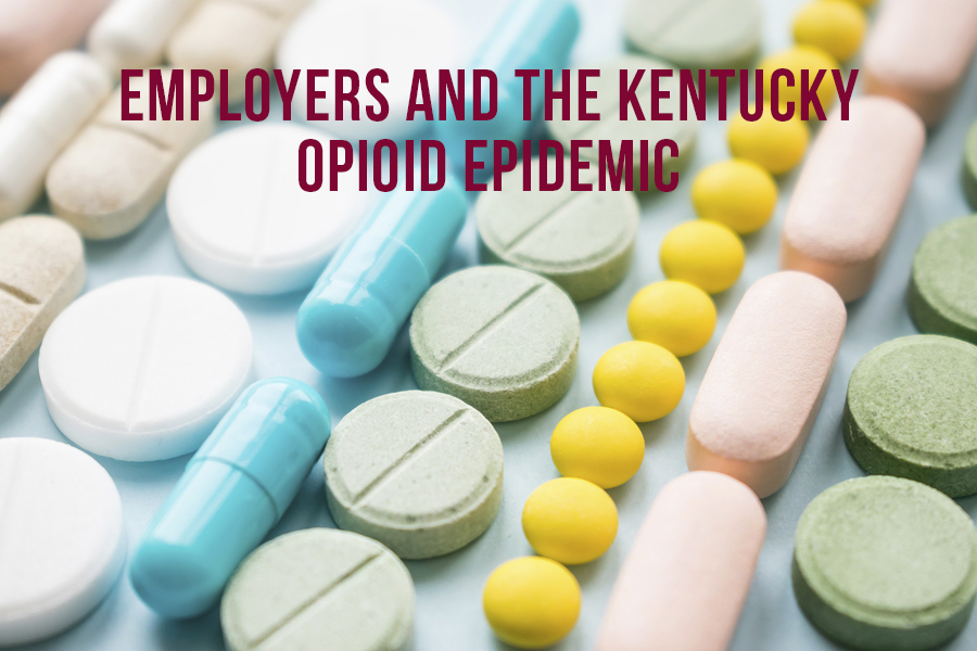 Employers and The Kentucky Opioid Epidemic
