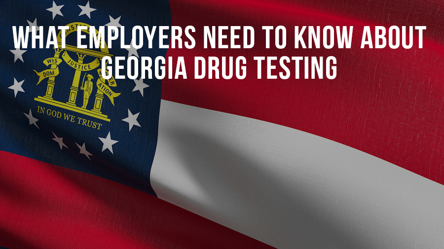 What Employers Need To Know About Georgia Drug Testing
