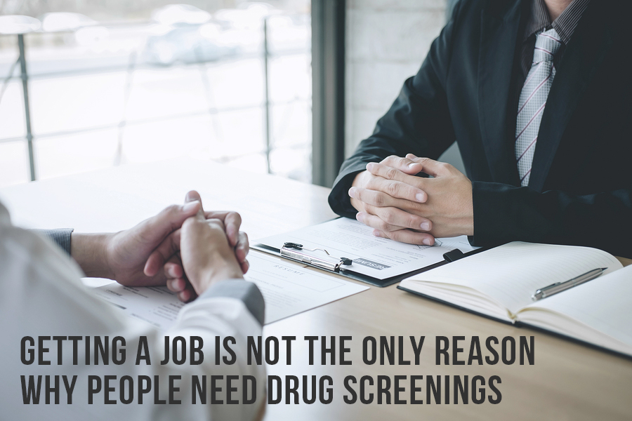 Getting A Job Is Not The Only Reason Why People Need Drug Screenings