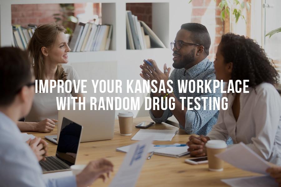 Improve Your Kansas Workplace With Random Drug Testing