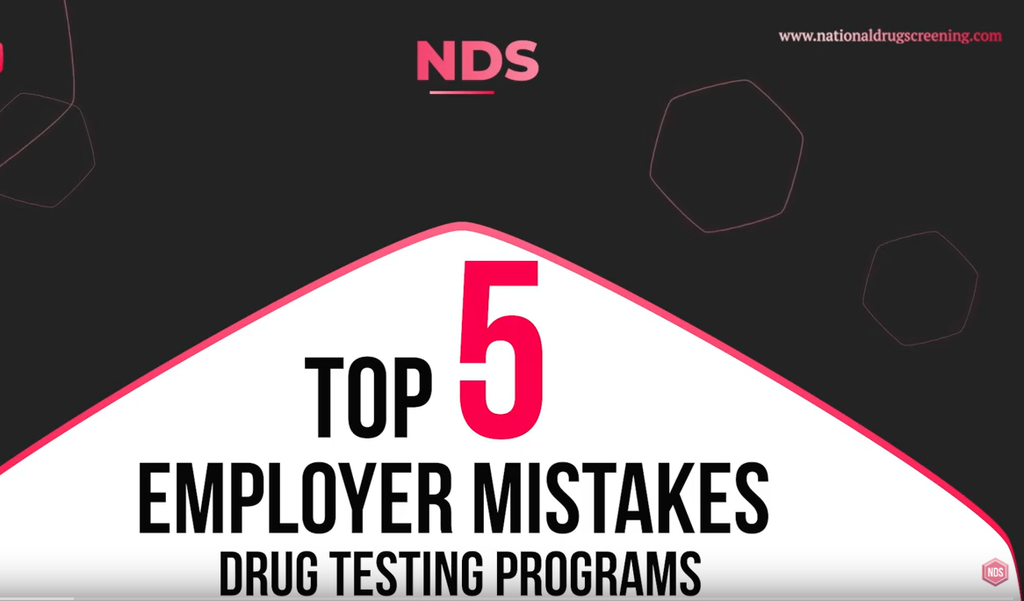 Video Blog: Top 5 Mistakes Employers Make in Drug Testing