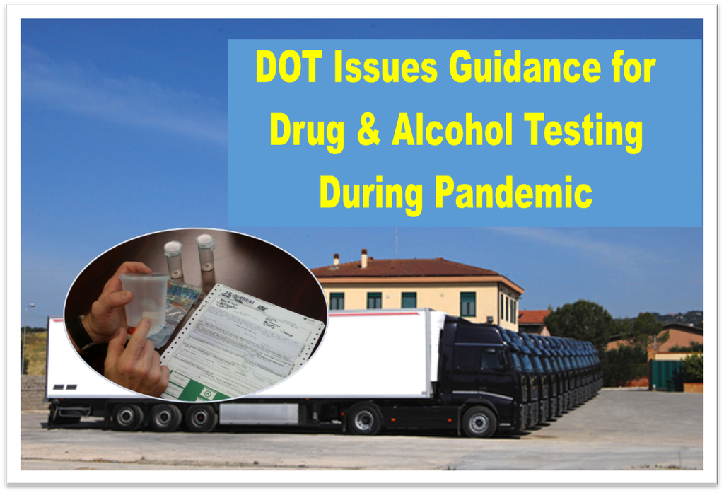 Drug and Alcohol Testing Regulations During Pandemic. DOT Update