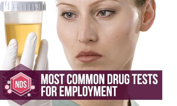 Most Common Drug Tests For Employment. 5-Panel, 10-Panel Drug Tests