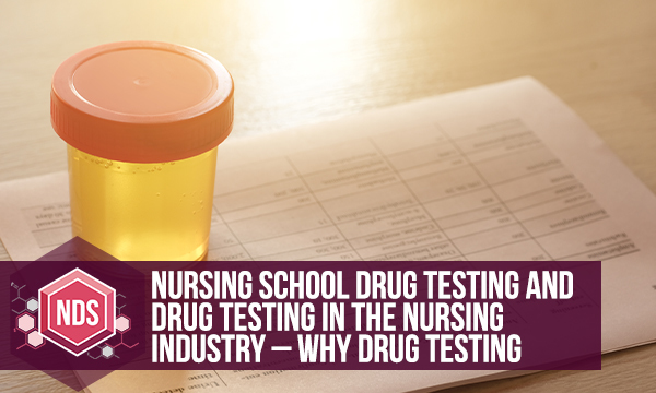 Nursing School Drug Testing. Why Nurses Are Drug Tested