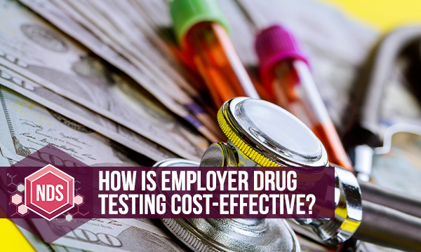 How Is Employer Drug Testing Cost-Effective?