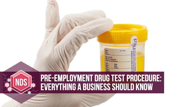 Pre-Employment Drug Test Procedure: Everything A Business Should Know