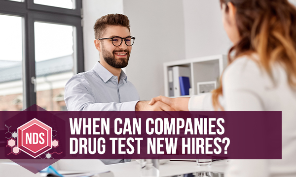 When Can Companies Drug Test New Hires?