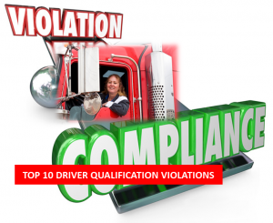 Top 10 Most Common FMCSA Driver Qualification Violations